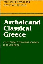 9780521227759: Archaic and Classical Greece: A Selection of Ancient Sources in Translation