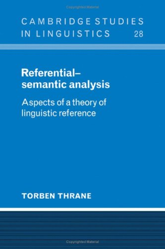 Referential-Semantic Analysis: Aspects of a Theory of: Thrane, Torben