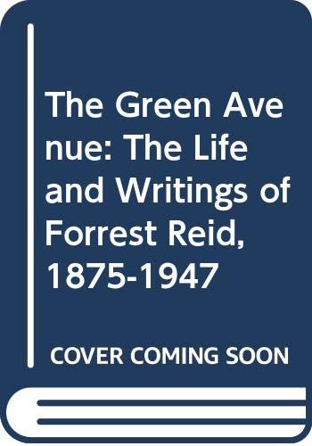 9780521228015: The Green Avenue: The Life and Writings of Forrest Reid, 1875-1947