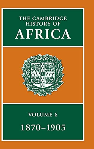 The Cambridge History of Africa (Volume 6): Roland Oliver (Editor), G. N. Sanderson (Editor)