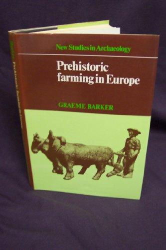 Prehistoric Farming in Europe: Barker, Graeme