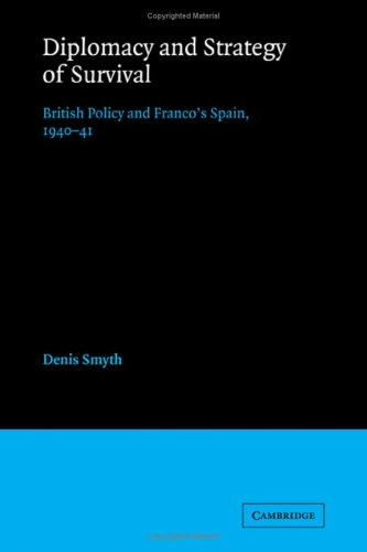 9780521228190: Diplomacy and Strategy of Survival: British Policy and Franco's Spain, 1940-41
