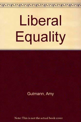 Liberal Equality: Gutmann, Amy