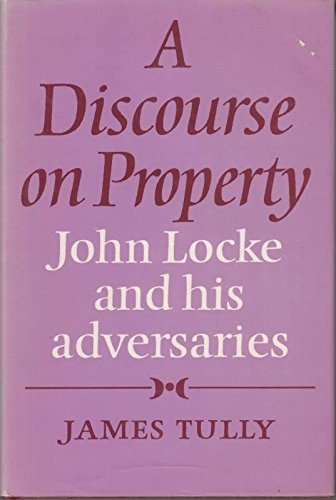 9780521228305: A Discourse on Property: John Locke and his Adversaries