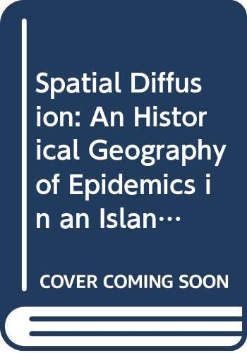 9780521228404: Spatial Diffusion: An Historical Geography of Epidemics in an Island Community (Cambridge Geographical Studies)