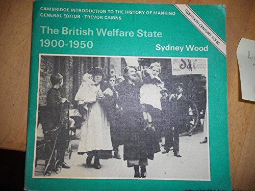 The British Welfare State 1900 - 1950.: Wood, Sydney