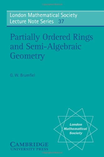 9780521228459: Partially Ordered Rings and Semi-Algebraic Geometry (London Mathematical Society Lecture Note Series)
