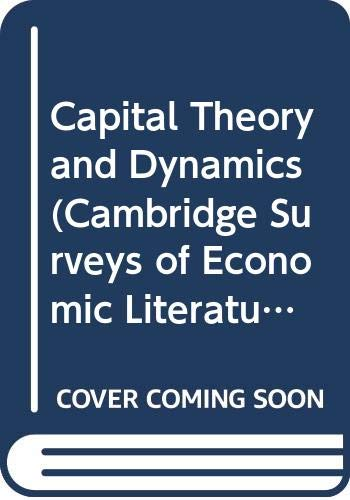 9780521228893: Capital Theory and Dynamics (Cambridge Surveys of Economic Literature)