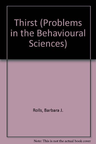 Thirst (Problems in the Behavioural Sciences)