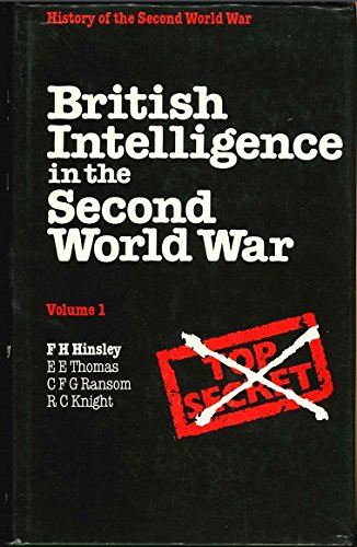 British Intelligence in the Second World War. Volume 1: Hinsley, F. H.