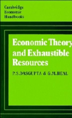 9780521229913: Economic Theory and Exhaustible Resources (Cambridge Economic Handbooks)