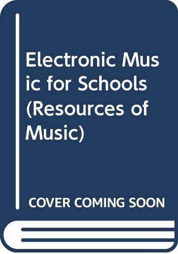 9780521229944: Electronic Music for Schools (Resources of Music)