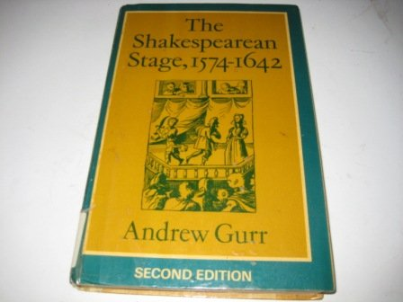 The Shakespearean Stage, 1574-1642 (0521230292) by Andrew Gurr