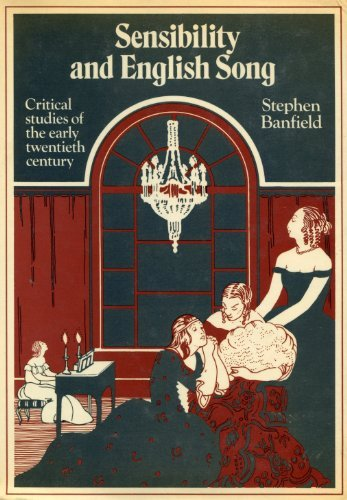 Sensibility and English Song: Critical Studies of: Banfield, Stephen