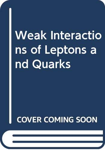 9780521230926: Weak Interactions of Leptons and Quarks