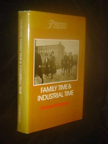 Family Time and Industrial Time. The Relationship between the Family and Work in a New England ...