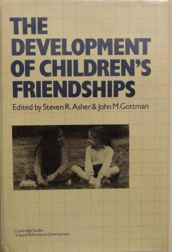 The Development of Children's Friendships (Cambridge Studies: Asher, Steven R.,