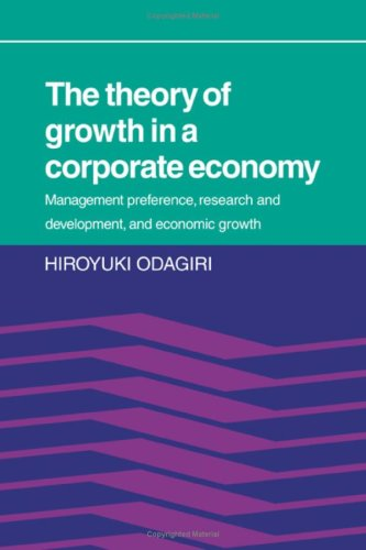 9780521231329: The Theory of Growth in a Corporate Economy: Management, Preference, Research and Development, and Economic Growth