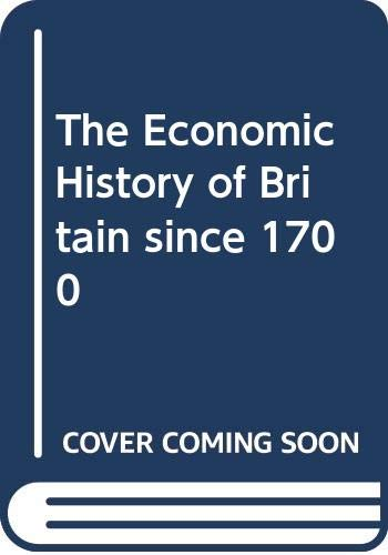 9780521231664: The Economic History of Britain since 1700 (v. 1)