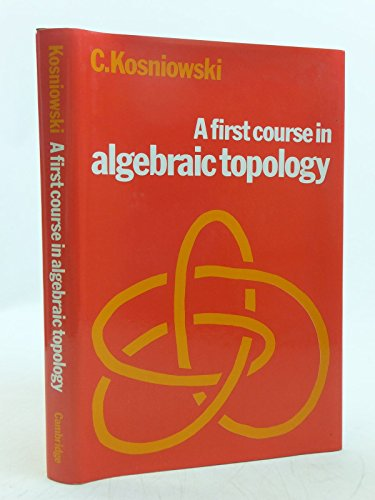 9780521231954: A First Course in Algebraic Topology