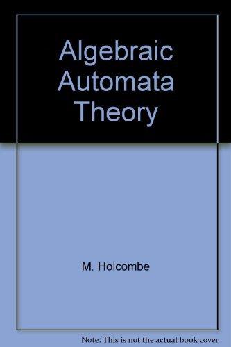9780521231961: Algebraic Automata Theory (Cambridge Studies in Advanced Mathematics)