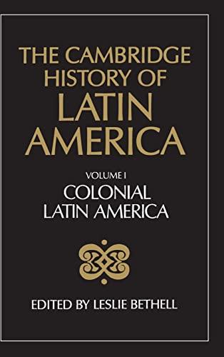 The Cambridge History of Latin America: Colonial Latin America v. 1 (Hardback)