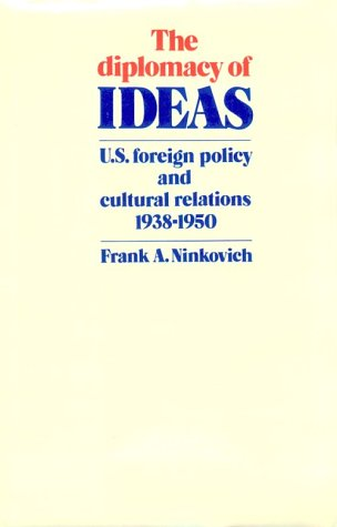 9780521232418: The Diplomacy of Ideas: U.S. Foreign Policy and Cultural Relations, 1938-1950
