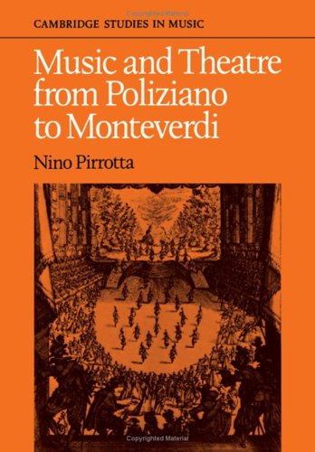 Music and Theatre from Poliziano to Monteverdi.: Nino Pirrotta, Elena Povoledo Trans, Karen Eales
