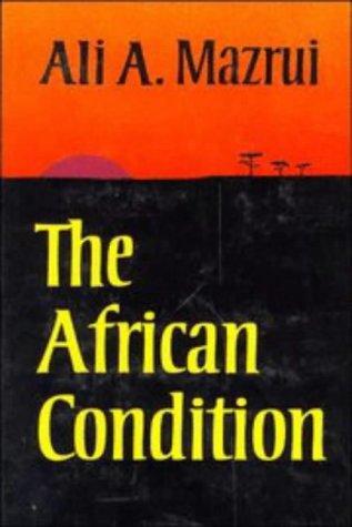 The African Condition: A Political Diagnosis (0521232651) by Mazrui, Ali A.