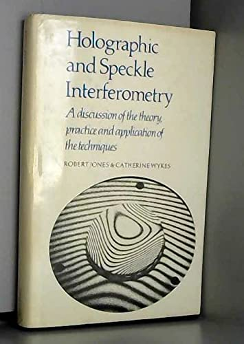 Holographic and Speckle Interferometry: A Discussion of: Jones, R. Wykes,