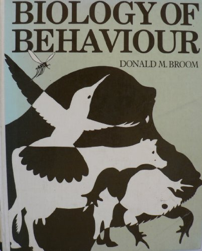 Biology of Behaviour: Mechanisms, Functions and Applications. With Animal Drawings by Robert ...