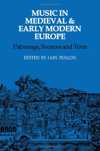 9780521233286: Music in Medieval and Early Modern Europe: Patronage, Sources and Texts