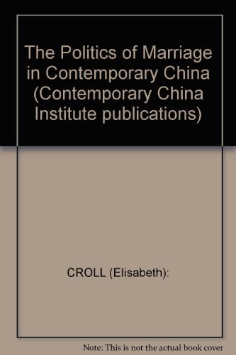 9780521233453: The Politics of Marriage in Contemporary China