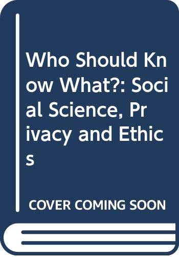 9780521233590: Who Should Know What?: Social Science, Privacy and Ethics