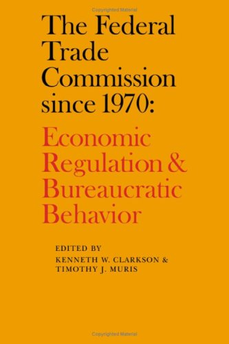 9780521233781: The Federal Trade Commission since 1970: Economic Regulation and Bureaucratic Behavior