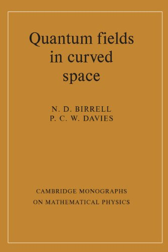 Quantum Fields in Curved Space (Cambridge Monographs: Birrell, N. D.,
