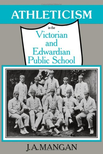 9780521233880: Athleticism in the Victorian and Edwardian Public School: The Emergence and Consolidation of an Educational Ideology