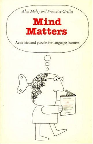 Mind Matters: A Collection of Activities and Puzzles for Language Learners: Alan Maley and ...