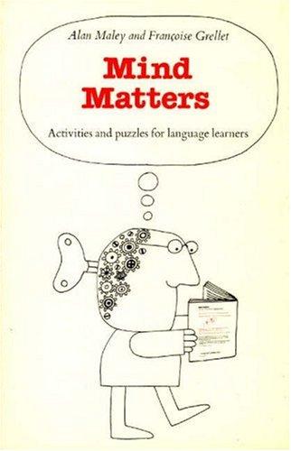 Mind Matters (English Language Learning: Reading Scheme): Maley, Alan, Grellet,