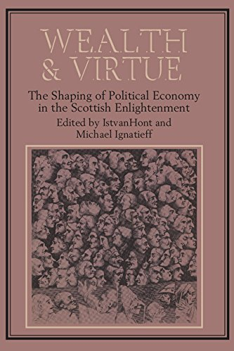9780521233972: Wealth and Virtue: The Shaping of Political Economy in the Scottish Enlightenment