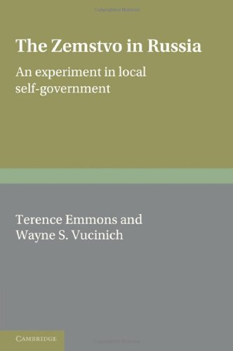 Zemstvo, The : An Experiment in Local Self-Government: Emmons, Terence