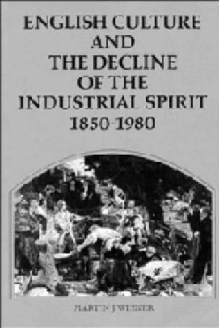 9780521234184: English Culture and the Decline of the Industrial Spirit, 1850-1980