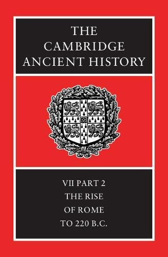 9780521234467: The Cambridge Ancient History Volume 7, Part 2: The Rise of Rome to 220 BC