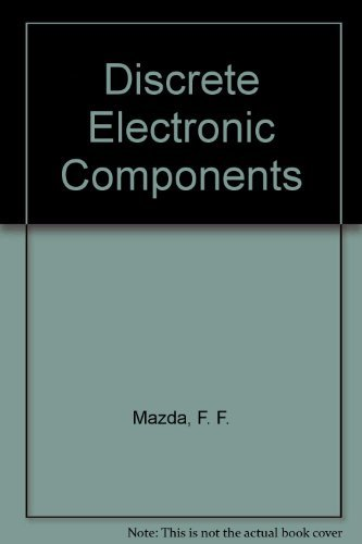 Discrete Electronic Components: F. F. Mazda