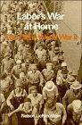 9780521234726: Labor's War at Home: The CIO in World War II