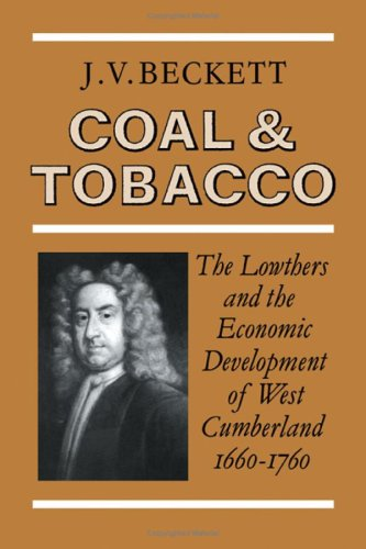 9780521234863: Coal and Tobacco: The Lowthers and the Economic Development of West Cumberland, 1660-1760