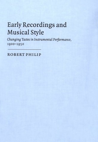 9780521235280: Early Recordings and Musical Style: Changing Tastes in Instrumental Performance, 1900–1950