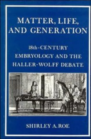 9780521235402: Matter, Life, and Generation: Eighteenth-Century Embryology and the Haller-Wolff Debate