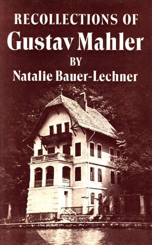 Recollections of Gustav Mahler: Bauer-Lechner