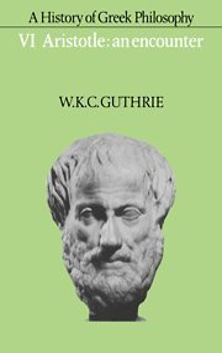 9780521235730: A History of Greek Philosophy: Volume 6, Aristotle: An Encounter Hardback: Aristotle - an Encounter v. 6